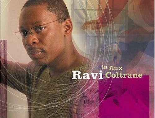 Ravi Coltrane – In Flux- Savoy