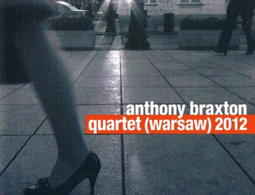Anthony Braxton – Quartet (Warsaw 2012) – For Tune Records