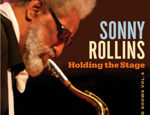Sonny Rollins – Holding The Stage:Road Shows 4 – Okeh/Sony Music
