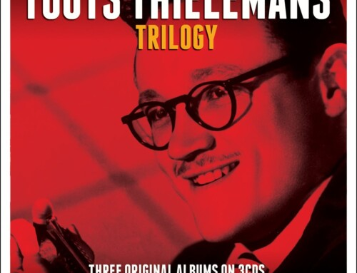 Toots Thielemans – Trilogy – Not Two Music