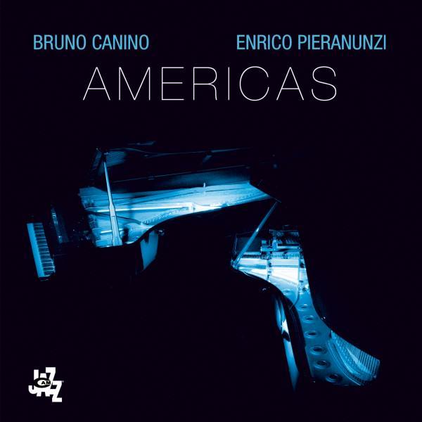 Bruno Canino/Enrico Pieranunzi – Americas – CAM Jazz Records
