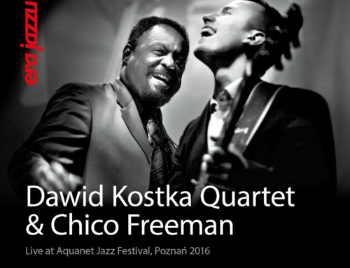 Dawid Kostka Quartet & Chico Freeman – Live at Era Jazzu 2016