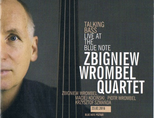 Zbigniew Wrombel Quartet – Talking Bass  – AM / Blue Note Poznań