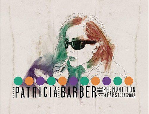 Patricia Barber – Premonition Years 1994-2002 – Premonition Records