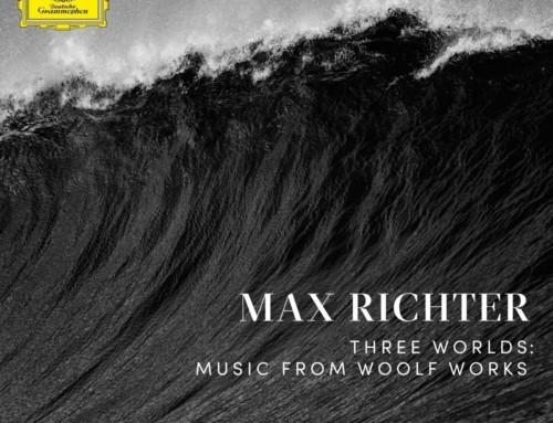 Max Richter – Three Worlds: Music From Woolf Works – Deutsche Grammophon