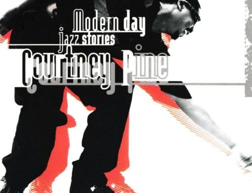 Courtney Pine – Modern Day Jazz Stories – Verve Records
