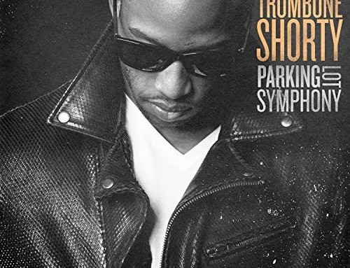 Trombone Shorty – Parking Lot Symphony – Blue Note Records