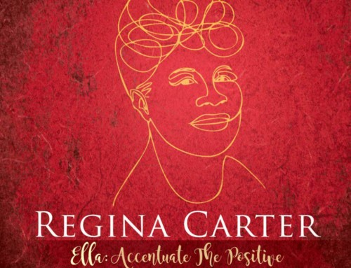 Regina Carter – Ella: Accentuate the Positive – Okeh Records/Sony Music