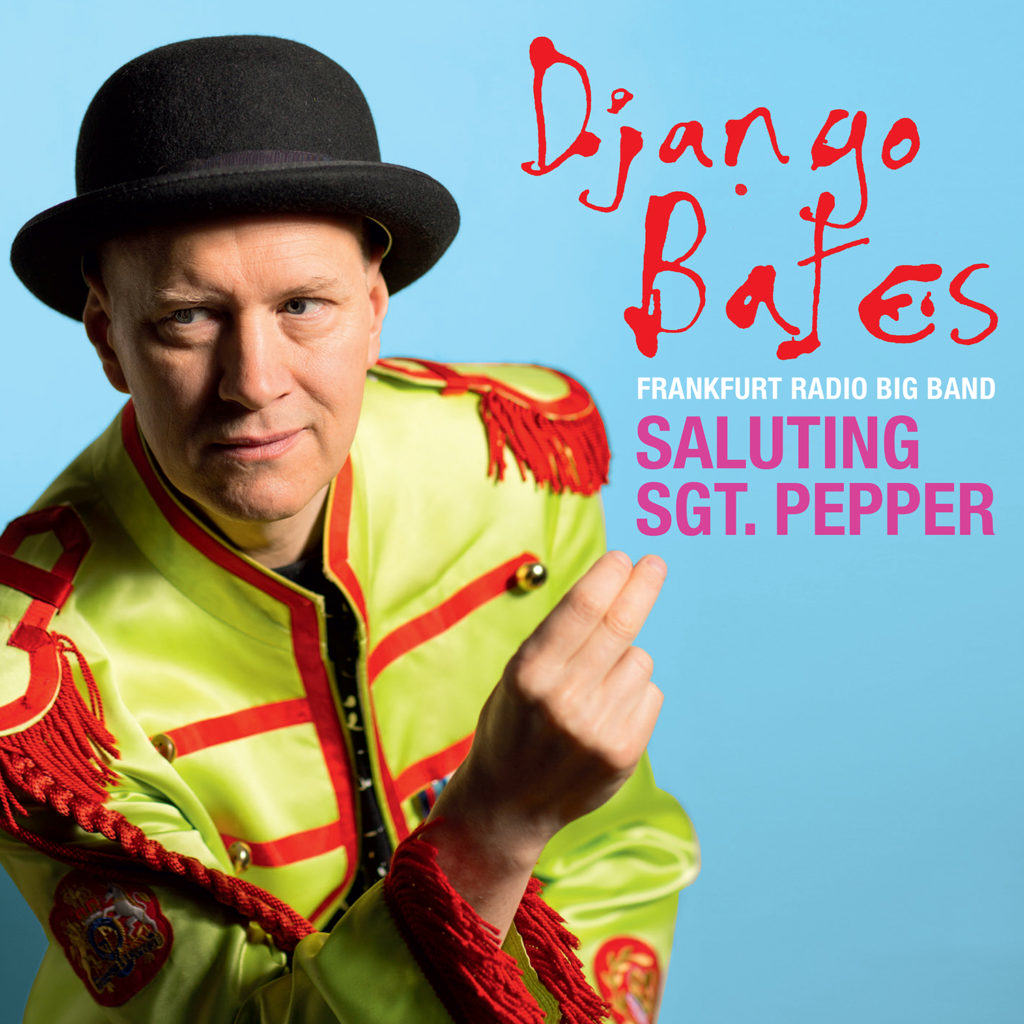 Django Bates – Saluting Sgt.Pepper – Edition Records