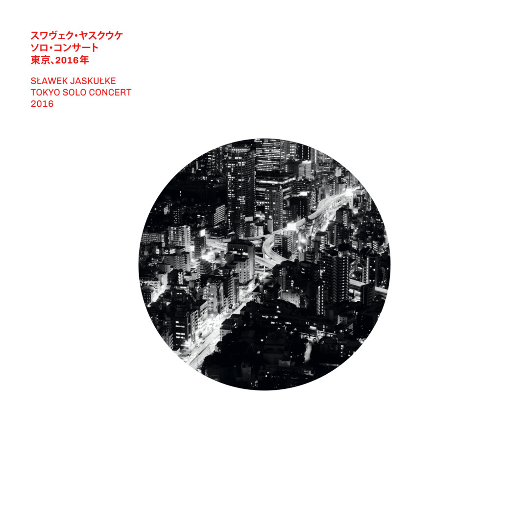 Sławek Jaskułke – Tokyo Solo Concert 2016 – Sea Label/ Warner Music Polska