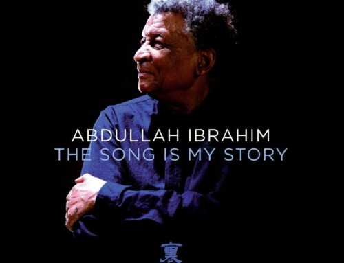 Abdullah Ibrahim – The Song Is My Story – Intuition Records