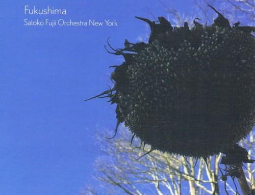 Satoko Fujii Orchestra New York – Fukushima – Libra Records/BK Music