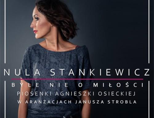 Nula Stankiewicz – Byle nie o miłości – Agora