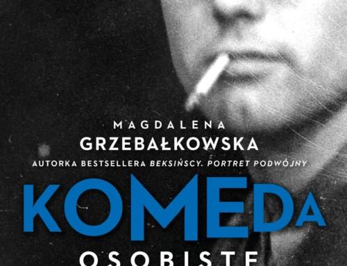 Magdalena Grzebałkowska – Komeda: osobiste życie jazzu – Wydawnictwo Znak