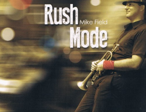 Mike Field – Rush Mode – MFJ Records