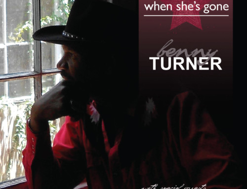 Benny Turner – When She's Gone – Nola Blue Records