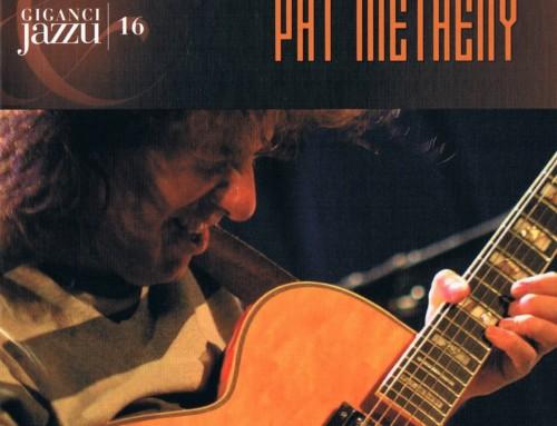 Pat Metheny- Giganci Jazzu – Agora