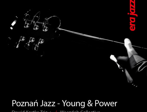 Poznań Jazz – Young & Power – Era Jazzu