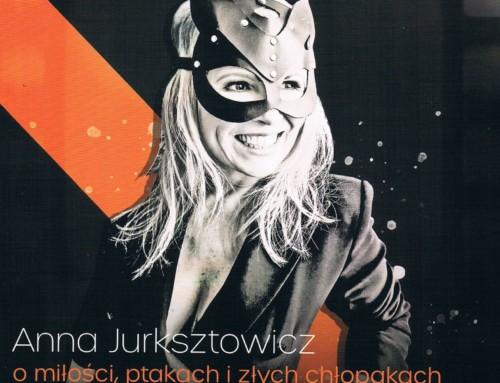 Anna Jurksztowicz – O miłości, ptakach i złych chłopakach – My Music