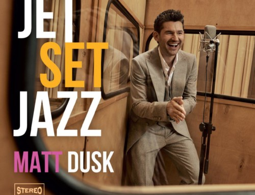 Matt Dusk –  Jet Set Jazz- Magic Records/Universal