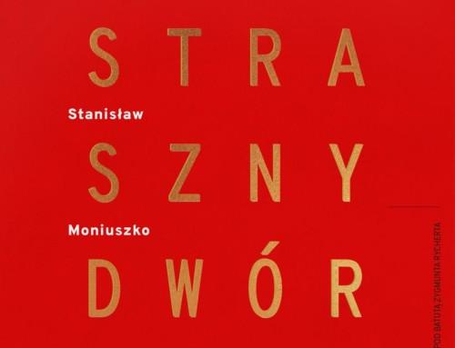 Stanisław Moniuszko – Straszny Dwór – DUX Recordings