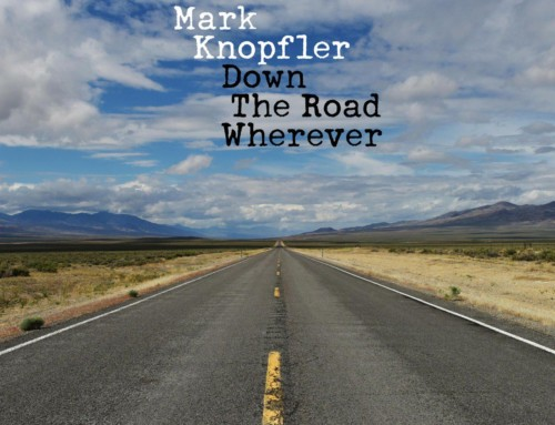 Mark Knopfler – Down The Road Wherever – Universal Music