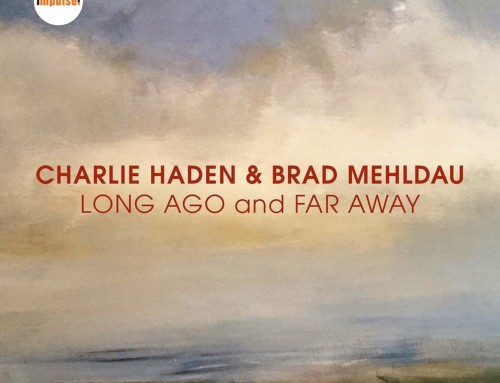 Charlie Haden & Brad Mehldau – Long Ago and Far Away – Impulse Records