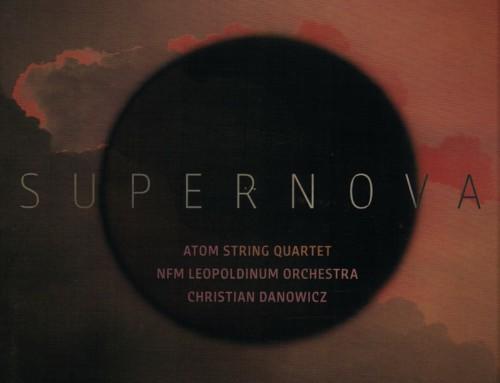Atom String Quartet/Leopoldinum Orchestra – Supernova – NFM Recordings