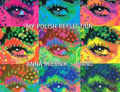 Anna Miernik – My Polish Reflection – DUX Recordings