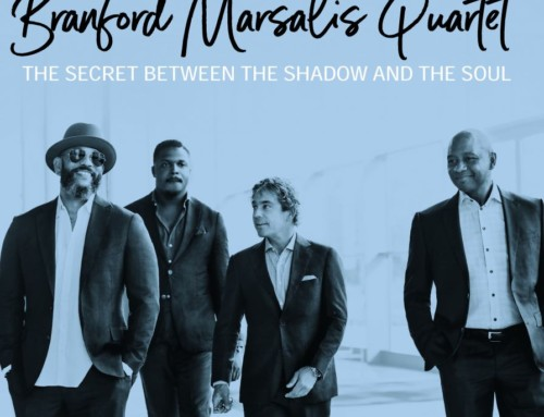 Branford Marsalis Quartet – The Secret Between the Shadow and the Soul – Okeh Records/Sony Music