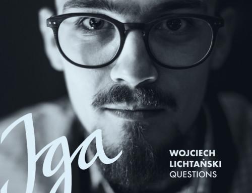 Wojciech Lichtański/Questions – Iga – Audio Cave