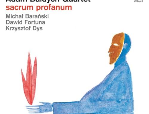 Adam Bałdych Quartet – Sacrum Profanum – ACT Music