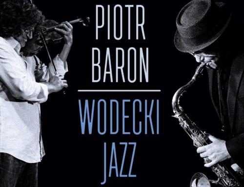 Piotr Baron – Wodecki Jazz – Agencja Muzyczna Polskiego Radia