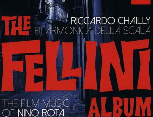 Riccardo Chailly & Filarmonica Della Scala – The Fellini Album – Decca/Universal Music