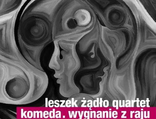 Leszek Żądło Quartet – Komeda: Wygnanie z raju – For Tune Records