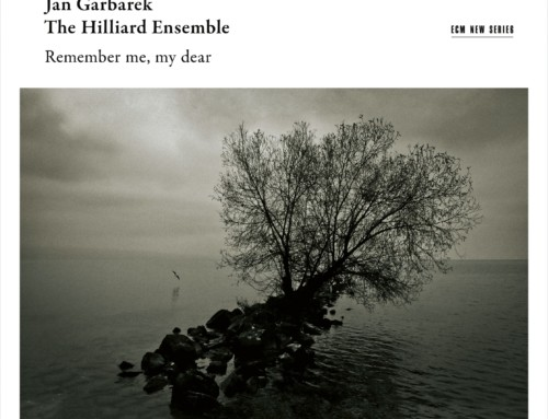 Jan Garbarek & The Hilliard Ensemble – Remember Me, My Dear – ECM Records