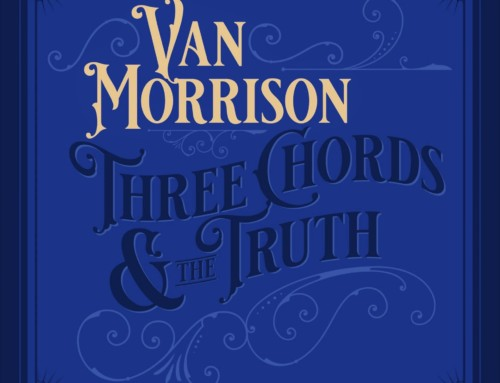Van Morrison – Three Chords And The Truth – Caroline Records/ Universal