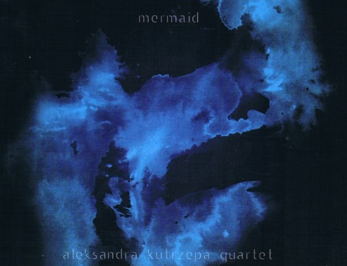 Aleksandra Kutrzepa Quartet – Mermaid – AKQ Music