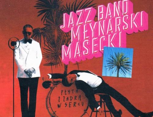 Jazz Band Młynarski-Masecki – Płyta z zadrą w sercu – Agora