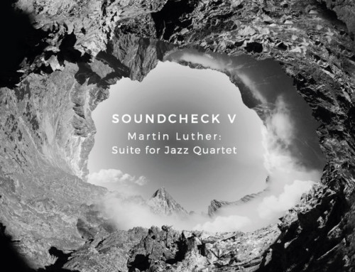 Soundcheck – Martin Luther: Suite for Jazz Quartet – Audio Cave