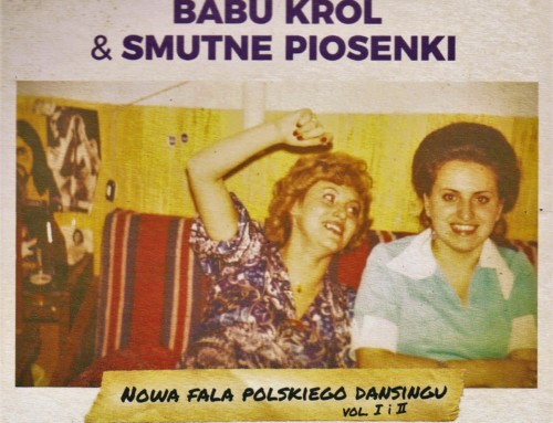 Babu Król & Smutne Piosenki – Nowa Fala Polskiego Dansingu – Mystic Production