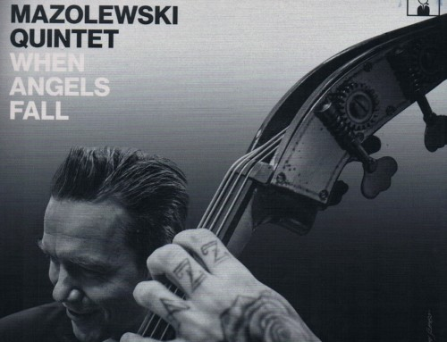 Wojtek Mazolewski – When Angels Fall – Agora/ Whirlwind Recordings