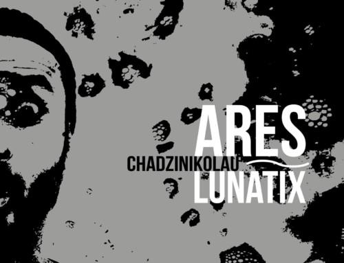 Ares Chadzinikolau – Lunatix – Ariston Studio