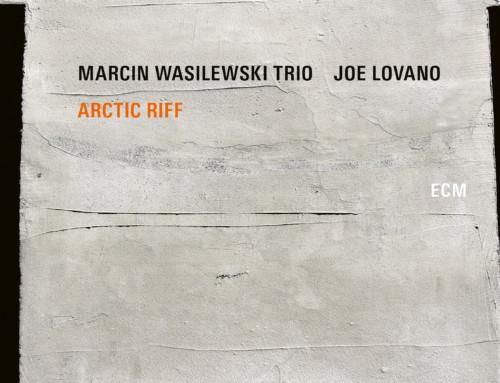 Marcin Wasilewski Trio & Joe Lovano – Arctic Riff – ECM Records