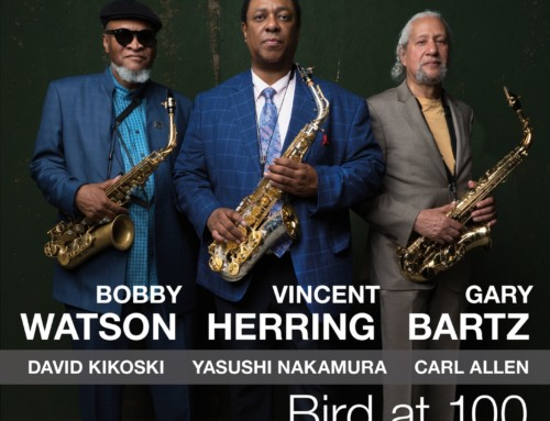 Bobby Watson/Vincent Herring/Gary Bartz – Bird at 100 – Mystic/Smoke Sessions Records