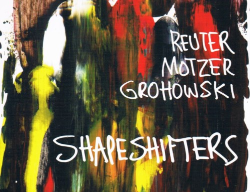 Reuter/Grohowski/Motzer – Shappeshifters- Moon June Records