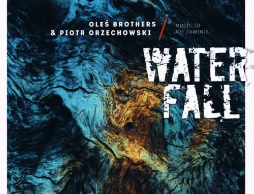 Oleś Brothers/Piotr Orzechowski – Waterfall: Music of Joe Zawinul – Audio Cave