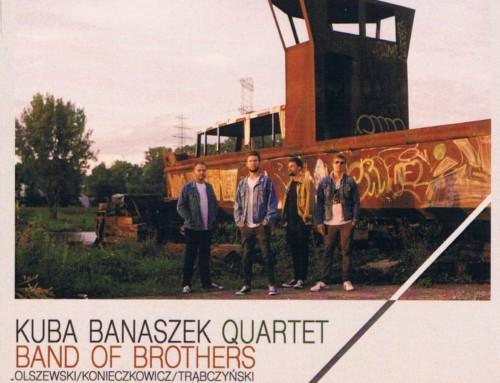 Kuba Banaszek Quartet – Band of Brothers – Soliton