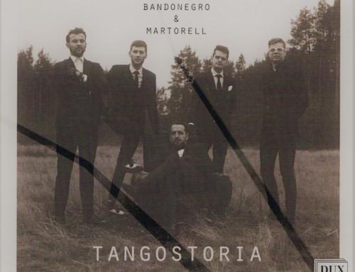 Bandonegro & Martorell – Tangostoria – DUX Recordings