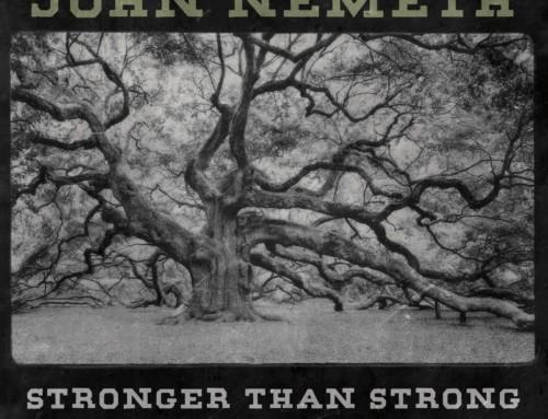 John Nemeth – Stronger Than Strong – Nola Blue Records